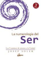 la numerologia del ser: los 9 caminos de retorno a la unidad-josep soler-9788484456308