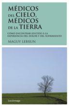 medicos del cielo, medicos de la tierra (14ª ed.)-maguy lebrun-9788487232008