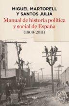 manual de historia politica y social de españa (1808 2011) (ed. actualizada 2014) miguel martorell santos julia 9788490563908