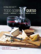 todo sobre el queso-fiona beckett-9788490565308