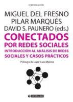 conectados por redes sociales (ebook)-miguel del fresno-pilar marques-david s. paunero-9788490645208