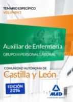 auxiliar de enfermería (grupo iii personal laboral de la junta de castilla y león). temario específico volumen 2 9788490939208