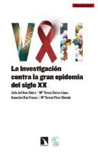 vih: la investigacion contra la gran epidemia del siglo xx-9788490973608