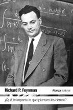 ¿qué te importa lo que piensen los demás? richard p. feynman 9788491042808