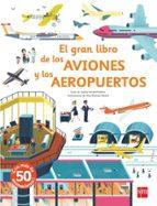 el gran libro de los aviones y los aeropuertos anne sophie baumann 9788491073208