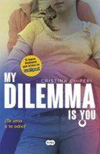 ¿te amo o te odio? (my dilemma is you ii) cristina chiperi 9788491290308