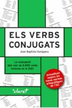els verbs conjugats (nova edicio)-joan baptista xuriguera-9788491361008