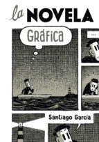 la novela grafica santiago garcia 9788492769308