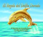 el regalo del delfin dorado: el ejercicio de recorrido espiral pa ra niños de todas las edades por peggy phoenix dubro peggy phoenix dubro 9788493526108