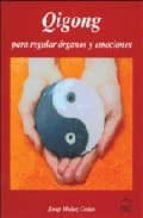 qigong: para regular organos y emociones josep muñoz costas 9788493588908