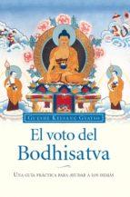 el voto del bodhisatva: una guia practica para ayudar a los demas-gueshe kelsang gyatso-9788493616908