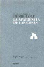 la apariencia de las cosas: antologia poetica-henri cole-9788493690908