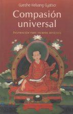 compasion universal: inspiracion para tiempos dificiles-gueshe kelsang gyatso-9788493704308