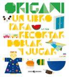 origami: un libro para recortar, doblar y jugar 9788493782108