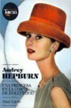 audrey hepburn: una princesa en la corte de hollywood-juan tejero-9788493848408