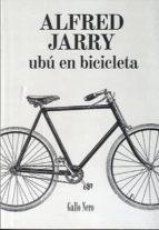 ubu en bicicleta-alfred jarry-9788493856908