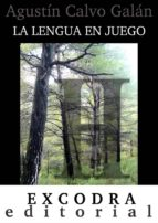 la lengua en juego (ebook)-agustin calvo galan-9788494114908