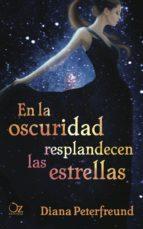 en la oscuridad resplandecen las estrellas-diana peterfreund-9788494172908