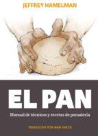 el pan: manual de técnicas y recetas de panadería jeffrey hamelman 9788494193408