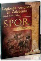 legiones romanas en caledonia: agricola frente a calgaco marcos uya esteban 9788494476808