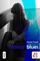 bianca blues (ebook)-david troch-9788494531408