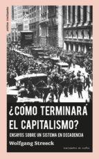 ¿cómo terminará el capitalismo? wolfgang streeck 9788494719608