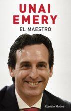 unai emery. el maestro (ebook) romain molina 9788494785108