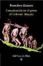 CONSPIRACION EN EL GREEN (EL INFORME ABAYAK)