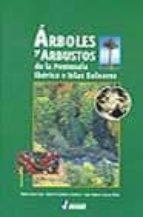 arboles y arbustos de la peninsula iberica e islas baleares (4ª ed.)-roberto gamarra gamarra-pablo galan cela-juan garcia viã'as-9788495537508