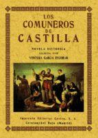 los comuneros de castilla (ed. facsimil de la ed. de carabanchel alto (madrid) (ed. facsimil) ventura garcia escobar 9788495636508