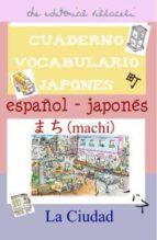cuaderno de aprendizaje de japones: la ciudad-9788495734808