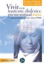vivir con trastorno disforico premenstrual (pmdd)-james w. huston-john huston-lani c. fujitsubo-9788495973108