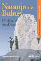 naranjo de bulnes: un siglo de escaladas (2ª ed.) isidoro rodriguez cubillas 9788496192508
