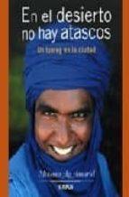 en el desierto no hay atascos: un tuareg en la ciudad (3ª ed.)-moussa ag assarid-9788496483408