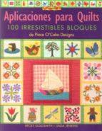 aplicaciones para quilts: 100 irresistibles bloques becky goldsmith linda jenkins 9788496550308