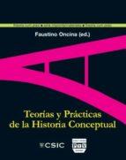 teorias y practicas de la historia conceptual faustino oncina 9788496780408