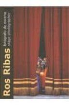 El libro de Ros ribas: fotografo de escena = stage photographer (ed. bilingüe español-ingles) autor FREDERIC AMAT DOC!