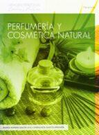 perfumeria y cosmetica natural maria amparo badia vila enriqueta garcia miranda 9788497325608