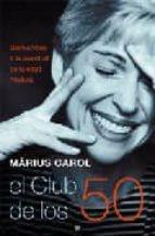el club de los 50: bienvenidos a la juventud de la edad adulta marius carol 9788497345408