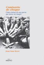 comisario de choque: la guerra que nunca imagine-joan sans-9788497430708