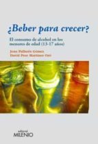 ¿beber para crecer? joan pallares gomez david pere martinez oro 9788497435208