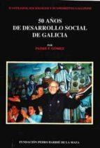 50 años de desarrollo social de galicia (ebook)-francisco gómez fernández s.j.-9788497521208