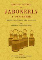 tratado practico de jaboneria y perfumeria (ed. facsimil) alberto larbaletrier 9788497615808