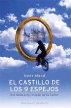 el castillo de los 9 espejos (nueve): una fabula sobre el poder d e los sueños-irene mond-9788497771108