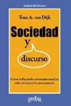 sociedad y discurso: como influyen los contextos sociales sobre e l texto y la conversacion teun a. van dijk 9788497842808