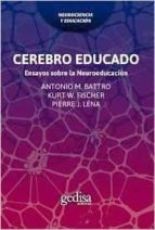 cerebro educado: ensayos sobre la neuroeducacion antonio m. battro kurt w. fisher 9788497849708