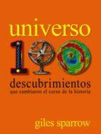(pe) universo. 100 descubrimientos que cambiaron el curso de la historia-giles sparrow-9788497859608