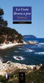 la costa brava a peu: 20 iitineraris-sergi lara-9788497912808