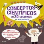 30 segundos : conceptos cientificos-mike goldsmith-9788498017908
