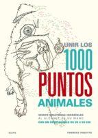 unir los 1000 puntos: animales (veinte criaturas increibles al alcance de su mano) thomas pavitte 9788498018608